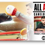 "SHO Sports Presents Bevy of Programming In Advance of ""TOE TO TOE: Canelo vs. Angulo"""
