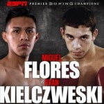 Flores vs Kielczweski Live at Turning Stone Resort Casino, Verona, New York on ESPN